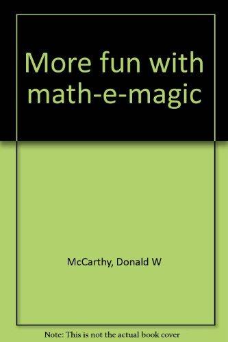 More fun with math-e-magic [Unknown Binding] by McCarthy, Donald W