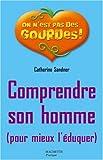Telecharger Livres Comprendre son homme pour mieux l eduquer (PDF,EPUB,MOBI) gratuits en Francaise