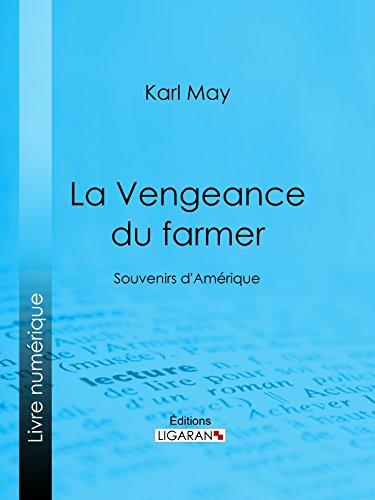 La Vengeance du farmer: Souvenirs dAmérique (French Edition ...