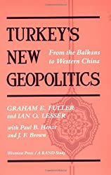 Turkey's New Geopolitics: From The Balkans To Western China (RAND studies)