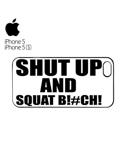 Shut Up and Squat Bi*ch Gym Motivation Funny Hipster Swag Mobile Phone Case Back Cover Coque Housse Etui Noir Blanc pour for iPhone 5c White Blanc