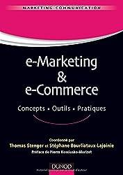 E-marketing & e-commerce - Concepts, outils, pratiques