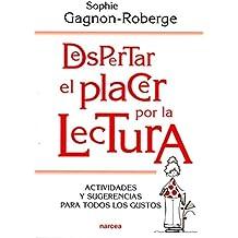 Despertar El Placer Por La Lectura: Actividades y sugerencias para todos los gustos: 219 (Educación Hoy)