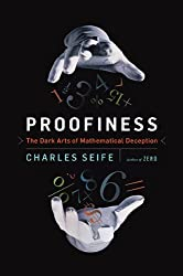 Proofiness: The Dark Arts of Mathematical Deception