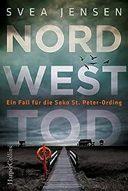 Nordwesttod (Ein Fall für die Soko St. Peter-Ording 1)