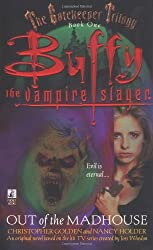 Christopher Golden: Buffy the Vampire Slayer: Out of the Madhouse