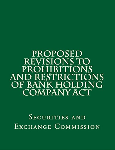 Proposed Revisions to Prohibitions and Restrictions of Bank Holding Company Act: Dodd-Frank Revisions (English Edition)
