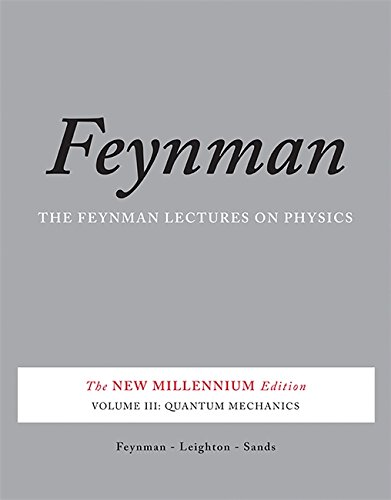 for the love of physics The Feynman Lectures on Physics, Vol. III: The New Millennium Edition: Quantum Mechanics (Feynman Lectures on Physics (Paperback))