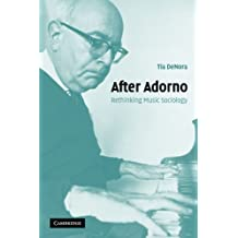 After Adorno: Rethinking Music Sociology