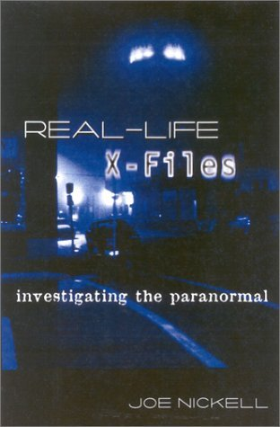 Real-Life X-Files: Investigating the Paranormal by Joe Nickell (2001-10-24) par Joe Nickell