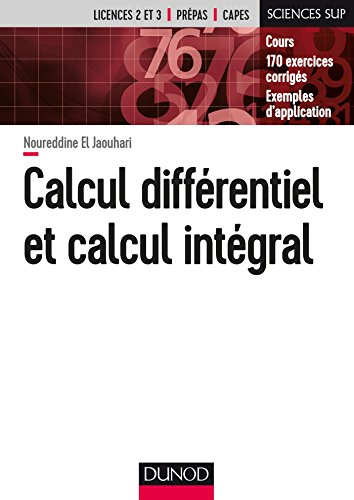 Calcul diffrentiel et calcul intgral - Cours - 170 exercices corrigs - Exemples d'application