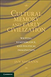 Cultural Memory and Early Civilization: Writing, Remembrance, and Political Imagination by Jan Assmann (2011-12-05)