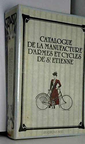 Catalogue de la Manufacture d'armes et cycles de St-Etienne par Collectif