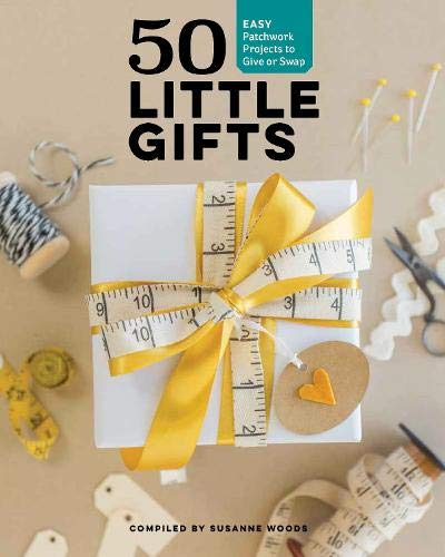 50 Little Gifts: Easy Patchwork Projects to Give or Swap Easy Bib