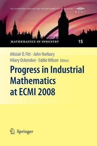 Progress in Industrial Mathematics at Ecmi 2008 (Mathematics in Industry / The European Consortium for Mathem) (2016-05-01)