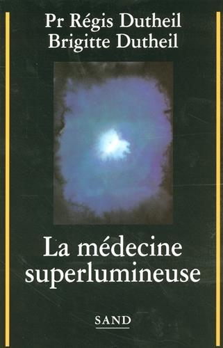 LA MEDECINE SUPERLUMINEUSE