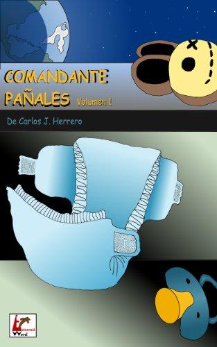 Comandante Pañales Volumen 1 por Carlos J.  Herrero
