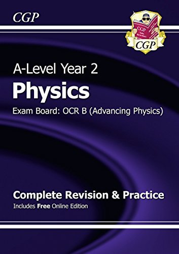 New A-Level Physics: OCR B Year 2 Complete Revision & Practice with Online Edition by CGP Books (2015-09-30)