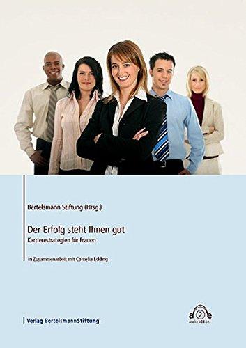Der Erfolg steht Ihnen gut: Karrierestrategien für Frauen (Audio Edition)