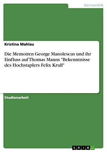 Die Memoiren George Manolescus und ihr Einfluss auf Thomas Manns