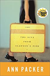 The Dive From Clausen's Pier by Ann Packer (2002-04-09)
