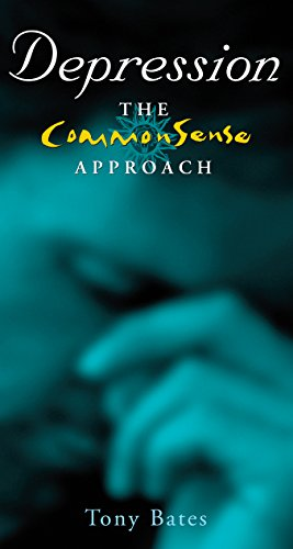 Depression – The CommonSense Approach: A Clinical Psychologist's Guide to Identifying and Dealing with Depression por Tony Bates