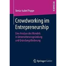 Crowdworking im Entrepreneurship: Eine Analyse des Wandels in Unternehmensgründung und Gründungsförderung