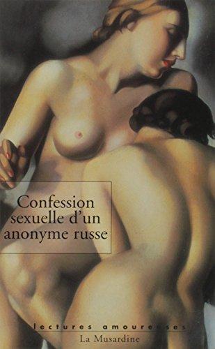 Confession Sexuelle d'un anonyme russe par Anonyme