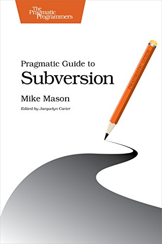Pragmatic Guide to Subversion (Pragmatic Guides) por Mike Mason