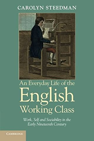 An Everyday Life of the English Working Class: Work, Self