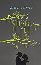 Whisper if You Need Me
