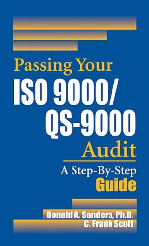 Passing Your Iso 9000/Qs-9000 Audit: A Step-By-Step Guide