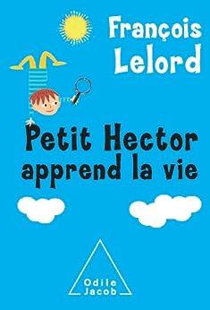 Petit Hector apprend la vie (Sciences Humaines) von [Lelord, François]