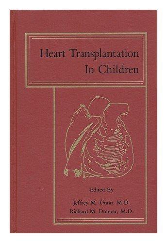 Heart Transplantation in Children by Jeffrey M. Dunn (1990-04-02)