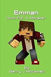 Emman Hunt For A Monster (Monste Series) (Volume 5) by Barry J McDonald (2014-11-07)