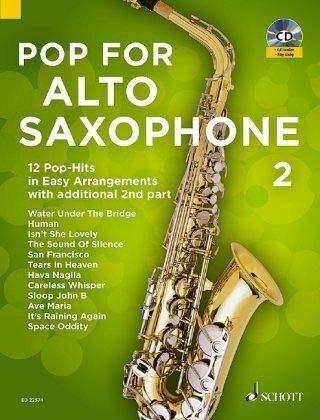 Pop For Alto Saxophone 2: 12 Pop-Hits in Easy Arrangements with additional 2nd part. Band 2. 1-2 Alt-Saxophone. Ausgabe mit CD.