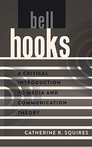 bell-hooks-a-critical-introduction-to-media-and-communication-theory-by-catherine-r-squires-22-aug-2013-paperback