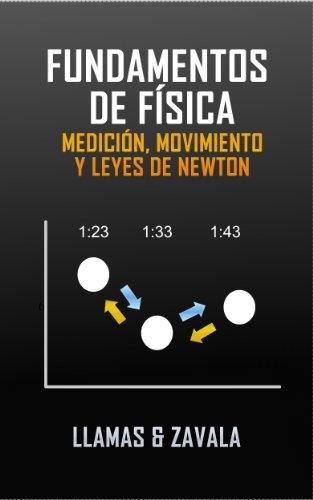Fundamentos de física: Medición, Movimiento y Leyes de Newton