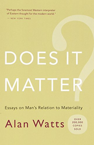 Does It Matter?: Essays on Man's Relation to Materiality by Alan Watts (December 31, 2007) Paperback