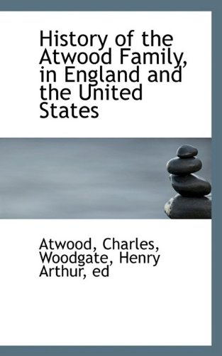 History of the Atwood Family in England and the United States