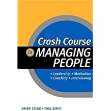 Crash Course in Managing People by Brian Clegg (2002-08-30)