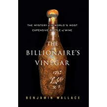 The Billionaire's Vinegar: The Mystery of the World's Most Expensive Bottle of Wine (English Edition)