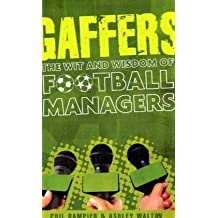 Gaffers: The Wit and Wisdom of Football Managers