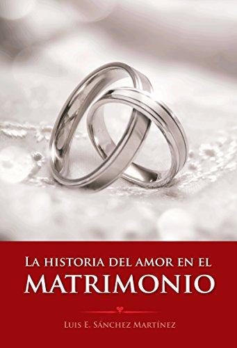 La historia del amor en el matrimonio por Luis Sánchez