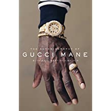 The Autobiography of Gucci Mane
