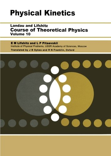 Physical Kinetics: Volume 10 (Course of Theoretical Physics) por E.M. Lifshitz