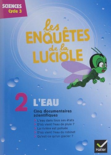 Les Enquêtes de la Luciole - Cycle 3 - DVD 2 l'Eau