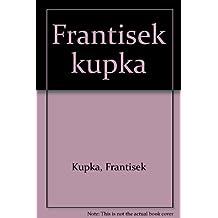 Frantisek Kupka 1871-1957, Ou l'Invention d'Une Abstraction