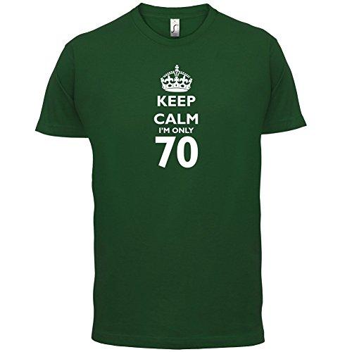 Keep calm I'm only 70 - Herren T-Shirt - 13 Farben Flaschengrün