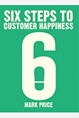 Six Steps to Customer Happiness Paperback